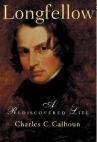 Longfellow- A Rediscovered Life